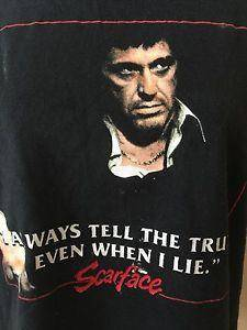 I always tell the truth even when i lie scarface